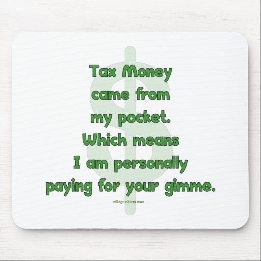 Mi dinero de impuestos tapete de ratón