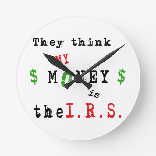 mi dinero es theI.R.S. Reloj Redondo Mediano