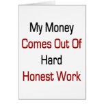 Mi dinero sale del trabajo honesto duro felicitacion