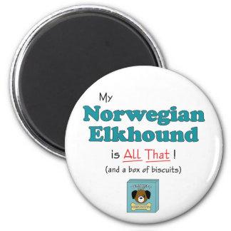 ¡Mi Elkhound noruego es todo el eso! Imanes De Nevera