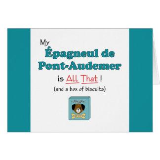 ¡Mi Epagneul de Pont-Audemer es todo el eso! Tarjeta De Felicitación