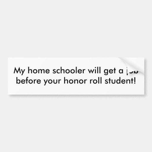 Mi escolar casero conseguirá un trabajo antes de s pegatina de parachoque