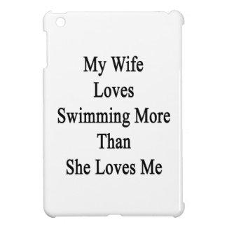 Mi esposa ama el nadar más que ella me ama