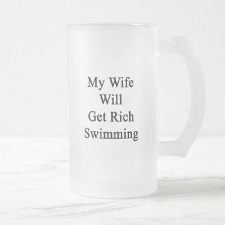 Mi esposa conseguirá la natación rica taza de cristal