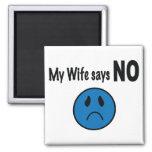 Mi esposa dice NO Imán De Frigorifico