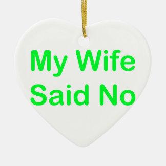 Mi esposa dijo no en una fuente verde clara adorno navideño de cerámica en forma de corazón