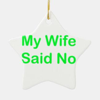 Mi esposa dijo no en una fuente verde clara adorno navideño de cerámica en forma de estrella