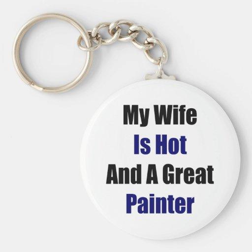 Mi esposa es caliente y gran pintor llavero