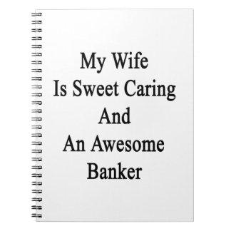 Mi esposa es el cuidar del dulce y un banquero libretas