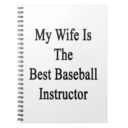 Mi esposa es el mejor instructor del béisbol libretas espirales