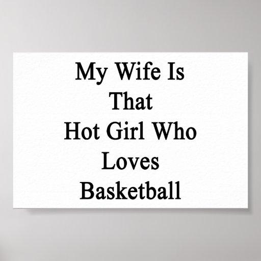Mi esposa es ese chica caliente que ama baloncesto posters