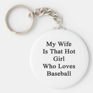 Mi esposa es ese chica caliente que ama béisbol llavero redondo tipo pin