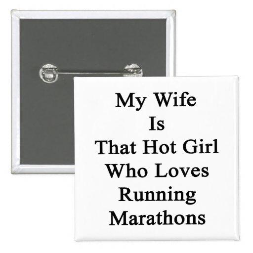 Mi esposa es ese chica caliente que ama el correr  pins