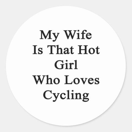 Mi esposa es ese chica caliente que ama el pegatinas redondas