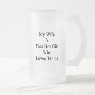 Mi esposa es ese chica caliente que ama tenis taza