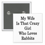 Mi esposa es ese chica loco que ama conejos pin