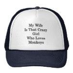 Mi esposa es ese chica loco que ama monos gorro