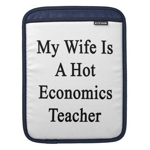 Mi esposa es profesor caliente de la economía fundas para iPads