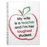 Mi esposa es profesor y soy su estudiante más duro libro de apuntes