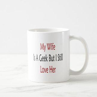 Mi esposa es un friki pero todavía la amo taza de café