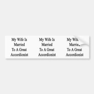 Mi esposa está casada con un gran acordeonista pegatina de parachoque