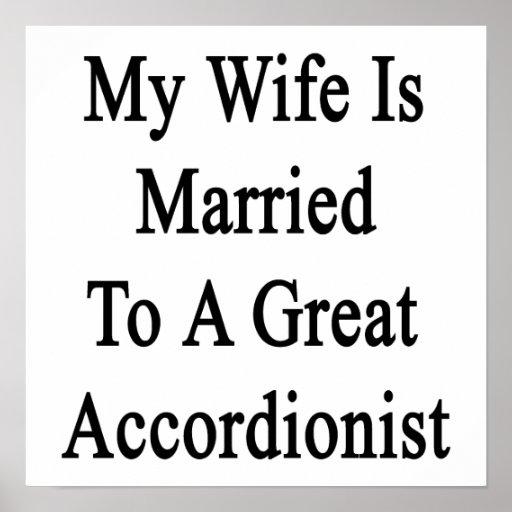 Mi esposa está casada con un gran acordeonista impresiones