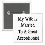 Mi esposa está casada con un gran acordeonista pin