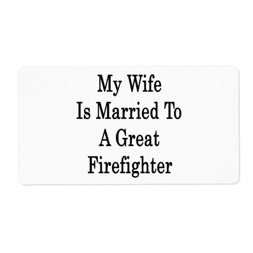 Mi esposa está casada con un gran bombero etiquetas de envío