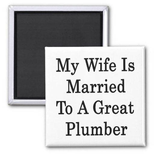 Mi esposa está casada con un gran fontanero imán de frigorífico