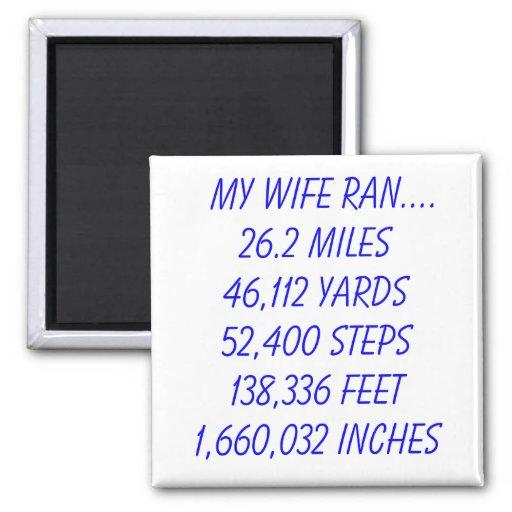 Mi esposa funcionó con 26,2 millas imán cuadrado
