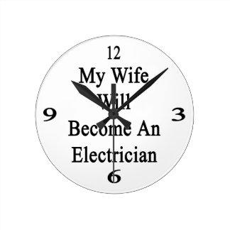 Mi esposa hará electricista reloj