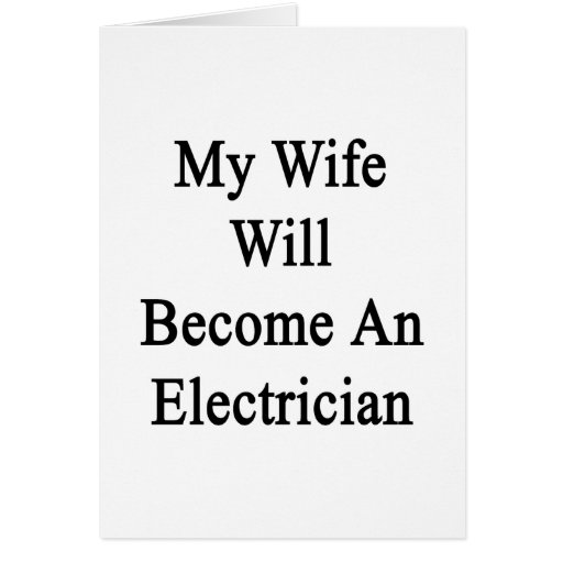 Mi esposa hará electricista tarjeta