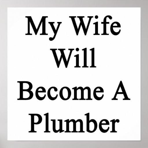 Mi esposa hará fontanero impresiones