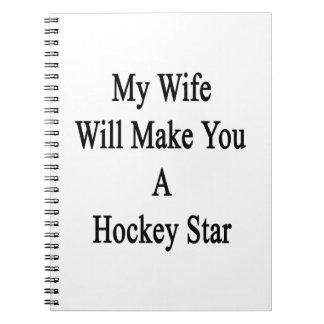 Mi esposa le hará una estrella del hockey libros de apuntes con espiral