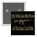 Mi esposa me deja tener armas pin