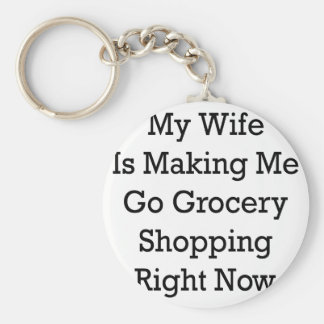 Mi esposa me está haciendo va las compras ahora llavero redondo tipo pin
