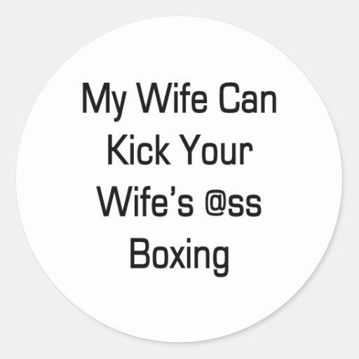 Mi esposa puede golpear el boxeo del asno con el pegatina redonda