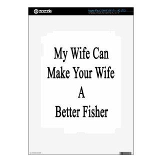 Mi esposa puede hacer su esposa a un mejor Fisher iPad 3 Pegatinas Skins