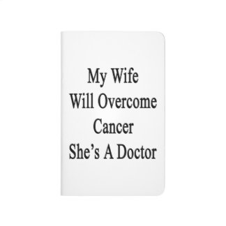 Mi esposa superará al cáncer que ella es doctor cuaderno grapado