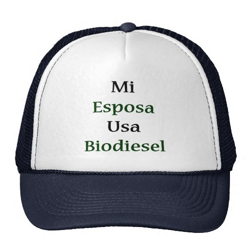 Mi Esposa Usa Biodiesel Trucker Hats