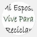 MI Esposo Vive Para Reciclar Pegatinas Redondas