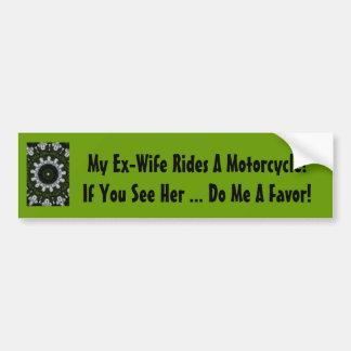 ¡Mi exmujer monta una motocicleta! Pegatina Para Auto