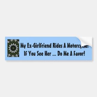 ¡Mi exnovia monta una motocicleta! Pegatina Para Auto