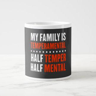 Mi familia es Tempermental. Taza Grande