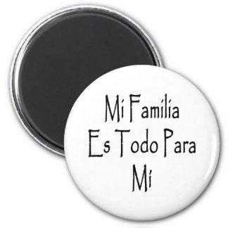 MI Familia Es Todo Para MI Imán Redondo 5 Cm