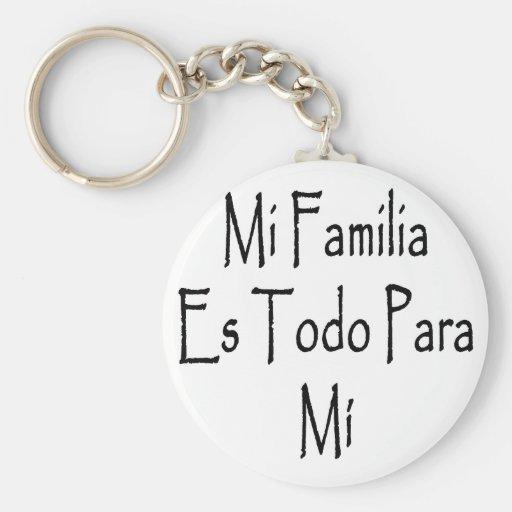 Mi Familia Es Todo Para Mi Key Chains
