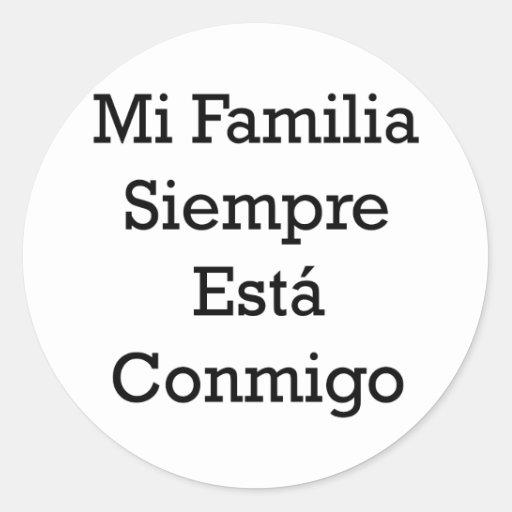MI Familia Siempre Esta Conmigo Etiqueta Redonda