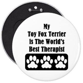 Mi fox terrier del juguete es el mejor terapeuta pin redondo 15 cm