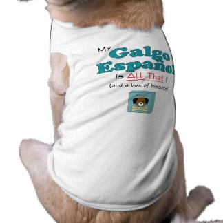 ¡Mi Galgo Espanol es todo el eso! Camisas De Mascota