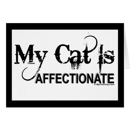 Mi gato es Affectjionate Tarjeta De Felicitación